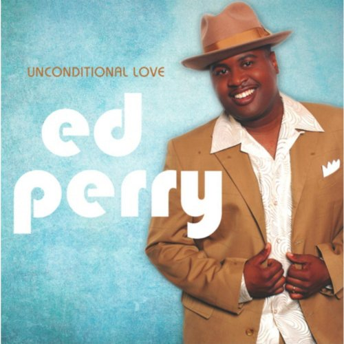 "Ed Perry ""Unconditional Love"""